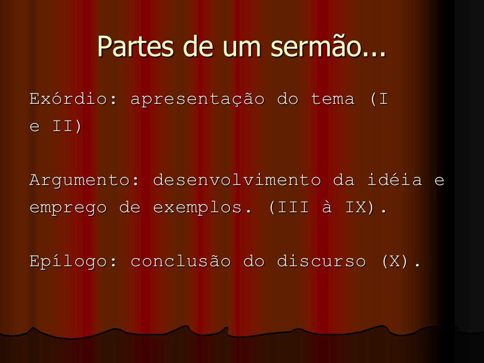 Partes de um sermão... Exórdio: apresentação do tema (I e II)