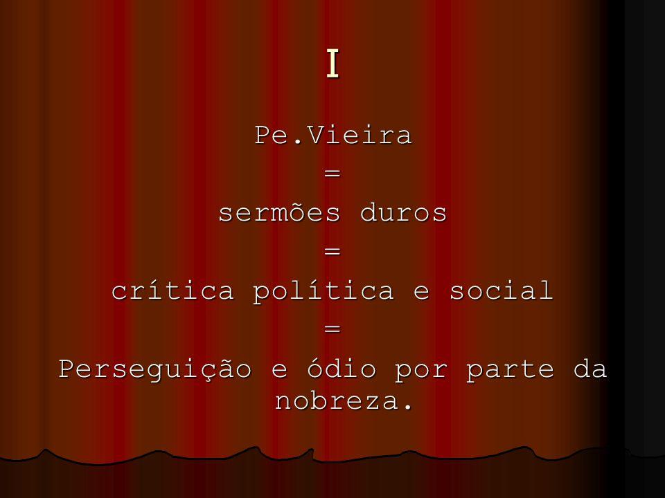 I Pe.Vieira = sermões duros crítica política e social