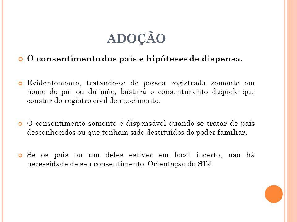 ADOÇÃO O consentimento dos pais e hipóteses de dispensa.