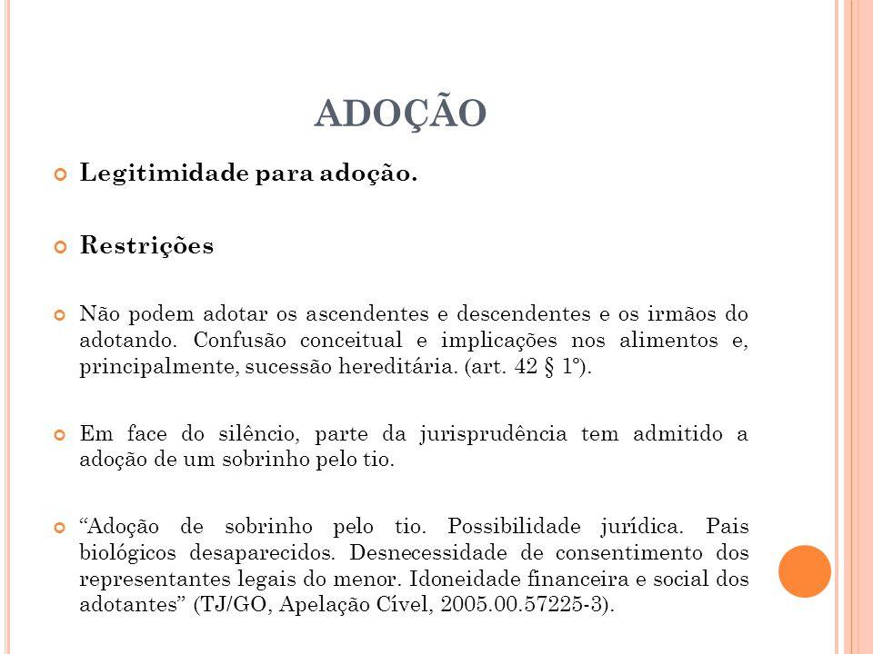 ADOÇÃO Legitimidade para adoção. Restrições