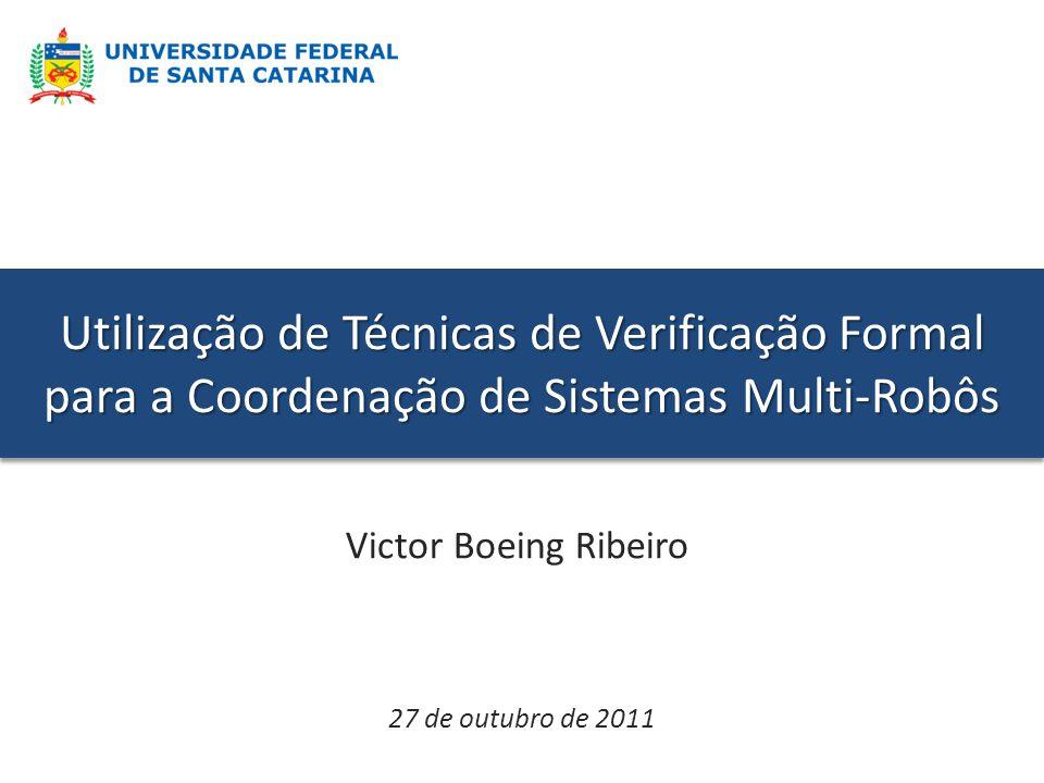 Utilização de Técnicas de Verificação Formal para a Coordenação de Sistemas Multi-Robôs