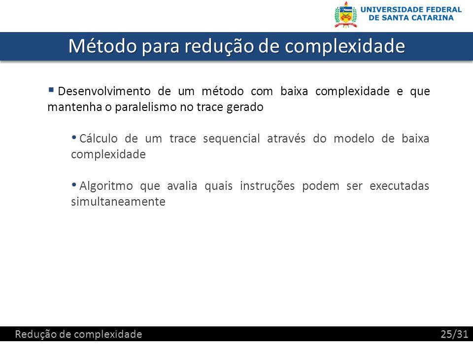 Método para redução de complexidade