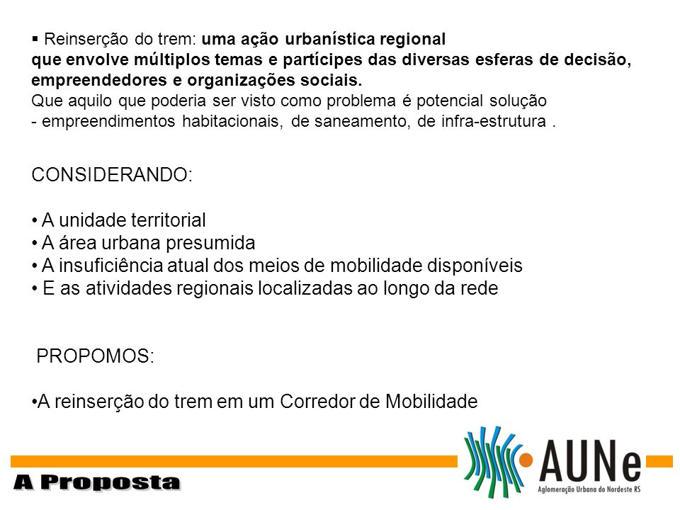 A Proposta CONSIDERANDO: A unidade territorial A área urbana presumida