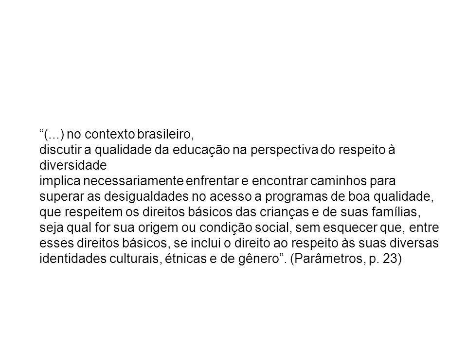 (...) no contexto brasileiro,