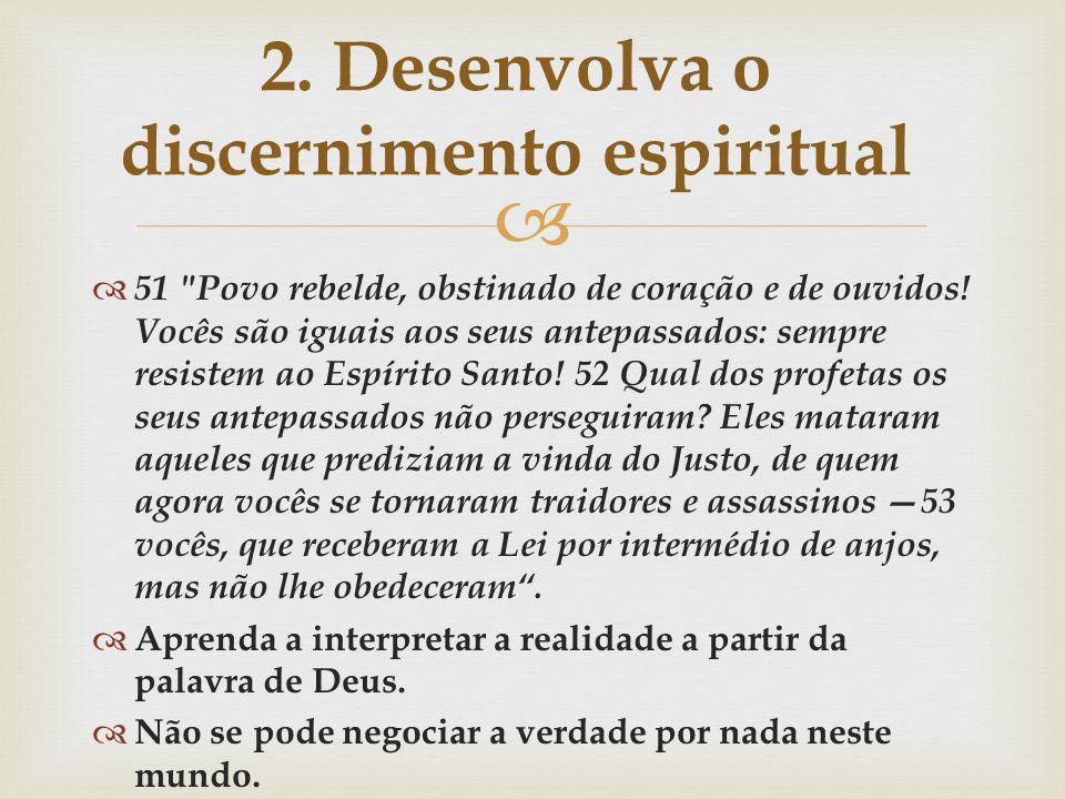 2. Desenvolva o discernimento espiritual