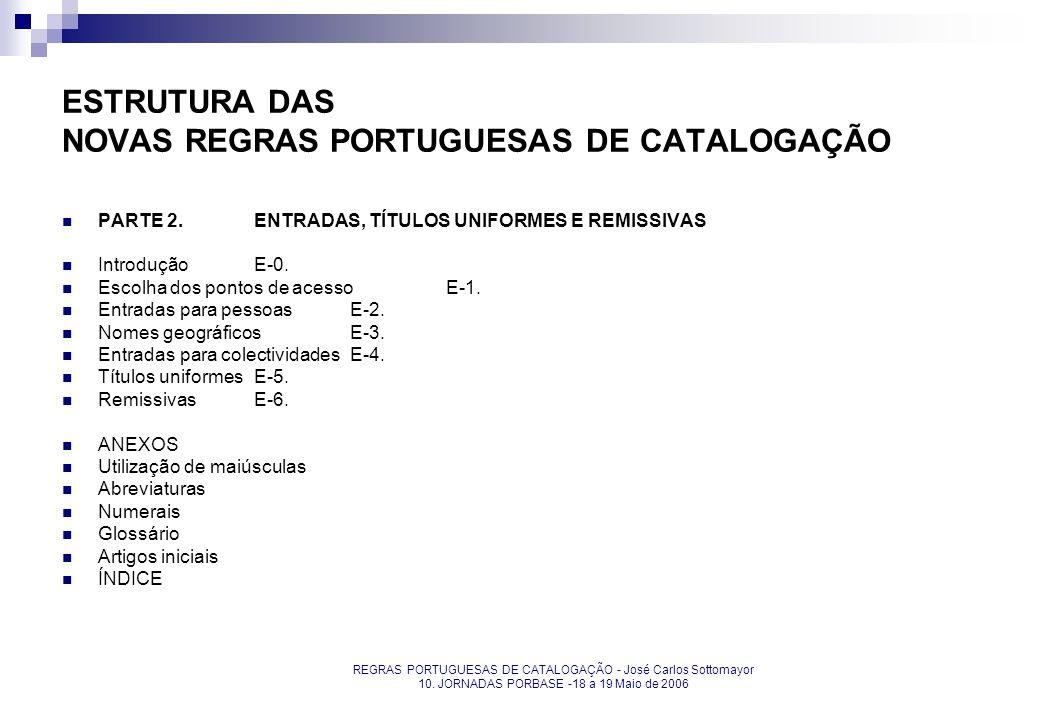 ESTRUTURA DAS NOVAS REGRAS PORTUGUESAS DE CATALOGAÇÃO