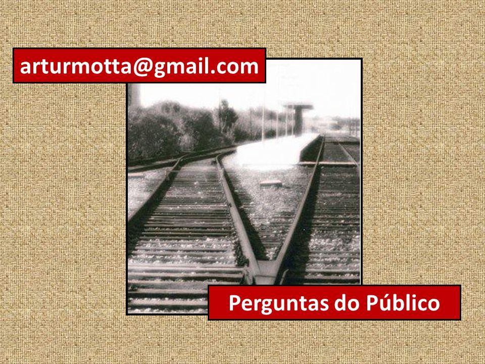 arturmotta@gmail.com Perguntas do Público