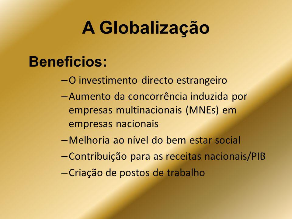A Globalização Beneficios: O investimento directo estrangeiro