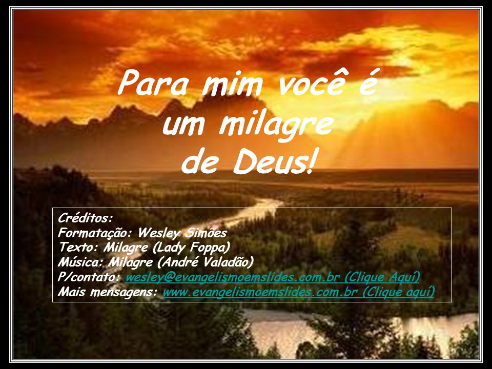 Para mim você é um milagre de Deus!