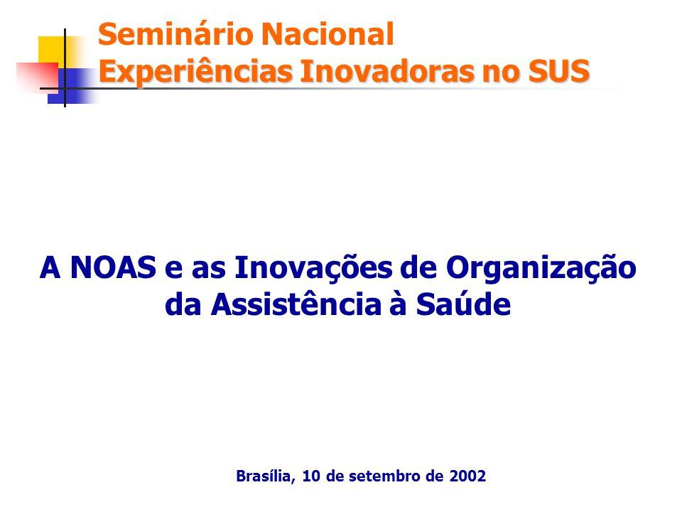 A NOAS e as Inovações de Organização da Assistência à Saúde