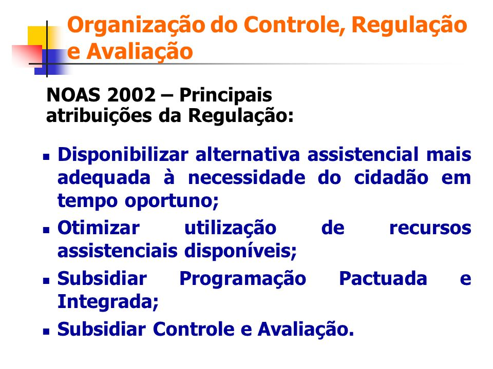 Organização do Controle, Regulação e Avaliação