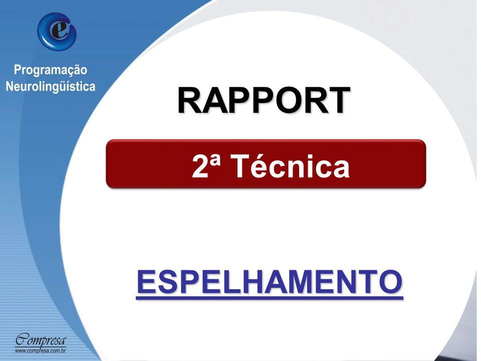RAPPORT 2ª Técnica ESPELHAMENTO