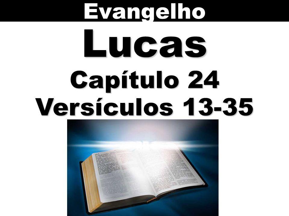 Evangelho Lucas Capítulo 24 Versículos 13-35 84
