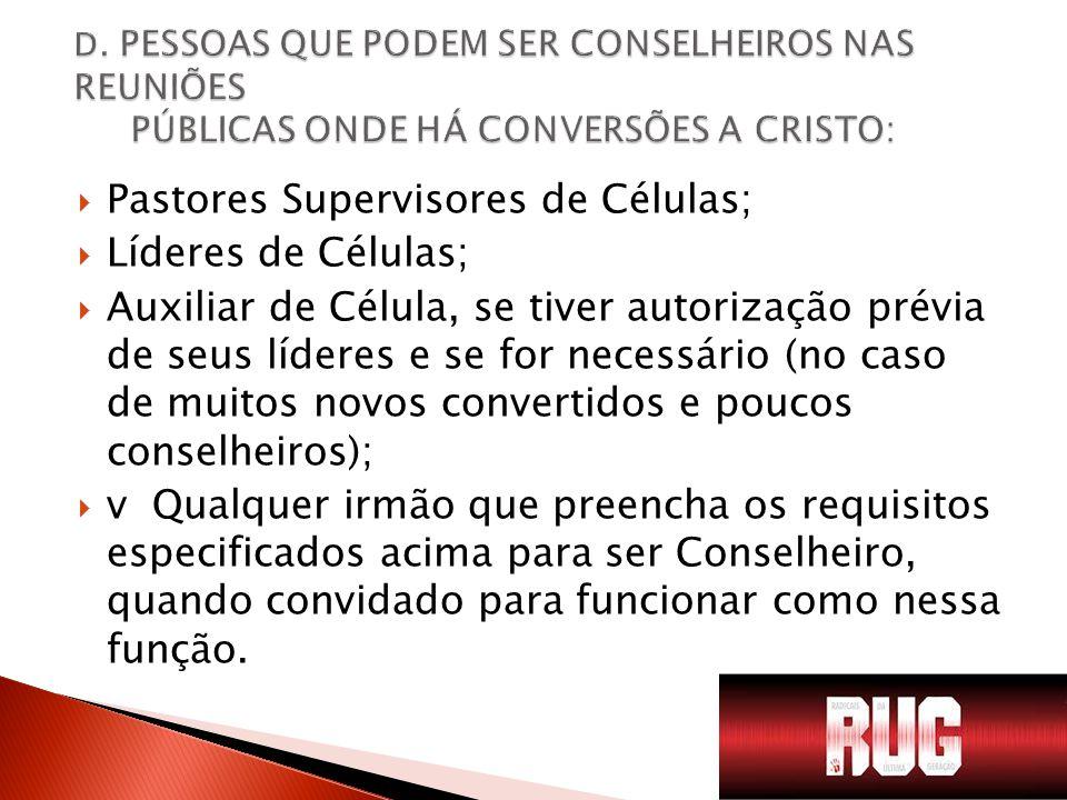 Pastores Supervisores de Células; Líderes de Células;