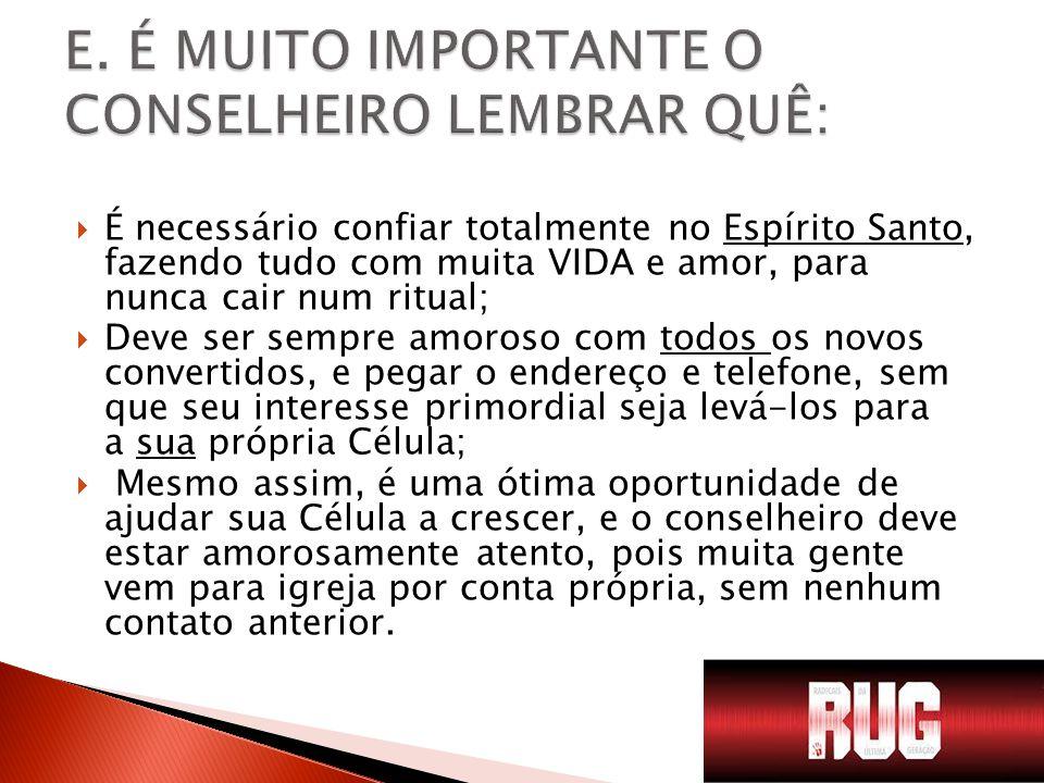 E. É MUITO IMPORTANTE O CONSELHEIRO LEMBRAR QUÊ: