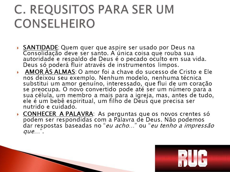 C. REQUSITOS PARA SER UM CONSELHEIRO
