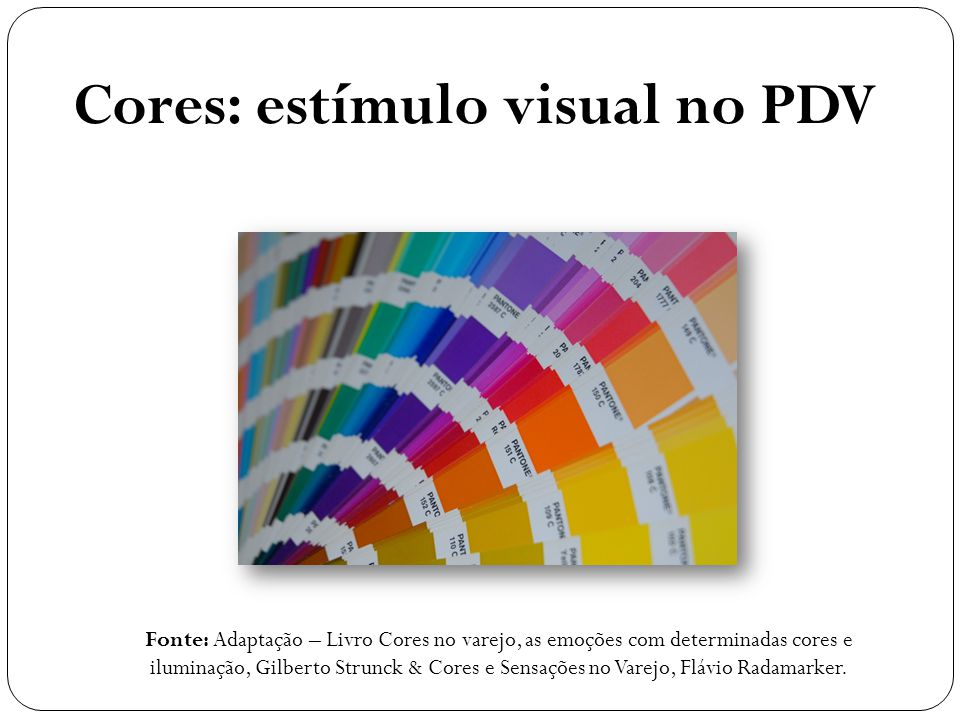 Cores: estímulo visual no PDV