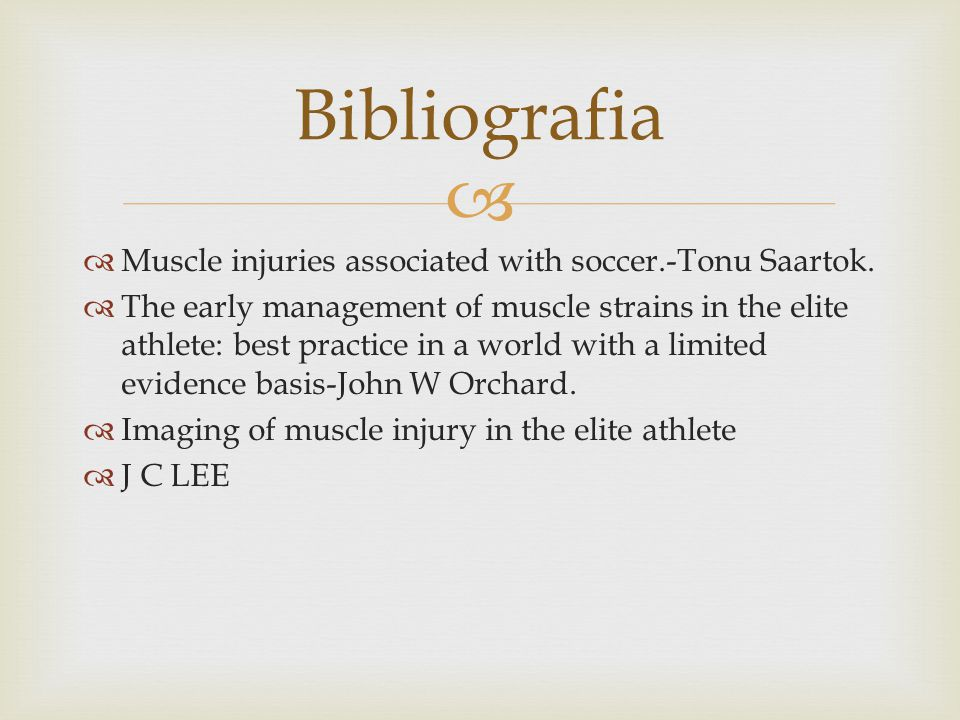 Bibliografia Muscle injuries associated with soccer.-Tonu Saartok.