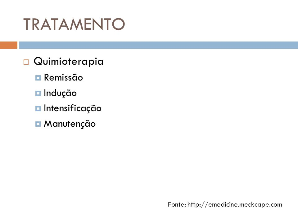 TRATAMENTO Quimioterapia Remissão Indução Intensificação Manutenção