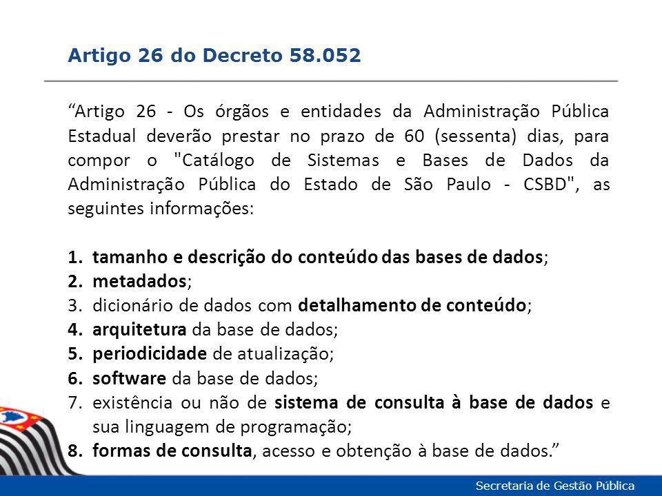 tamanho e descrição do conteúdo das bases de dados; metadados;