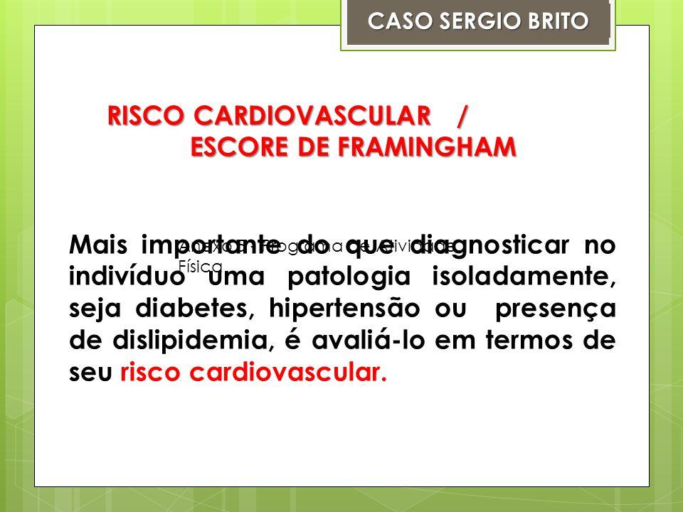RISCO CARDIOVASCULAR / ESCORE DE FRAMINGHAM