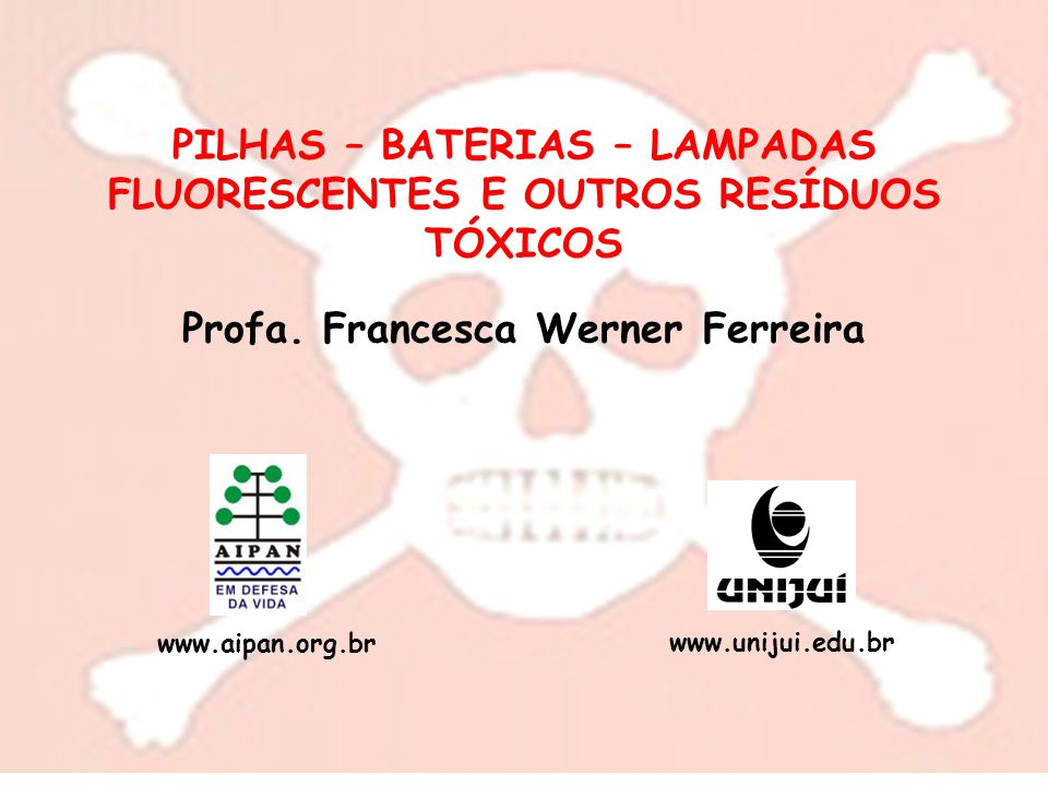PILHAS – BATERIAS – LAMPADAS FLUORESCENTES E OUTROS RESÍDUOS TÓXICOS