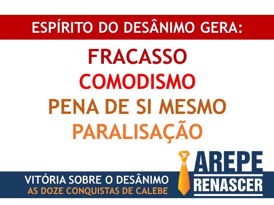 ESPÍRITO DO DESÂNIMO GERA: