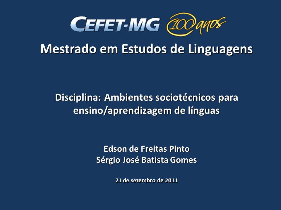Mestrado em Estudos de Linguagens Disciplina: Ambientes sociotécnicos para ensino/aprendizagem de línguas