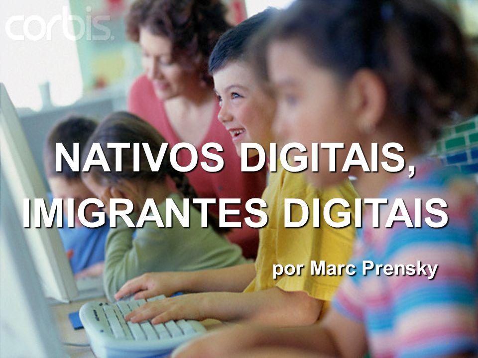 NATIVOS DIGITAIS, IMIGRANTES DIGITAIS por Marc Prensky