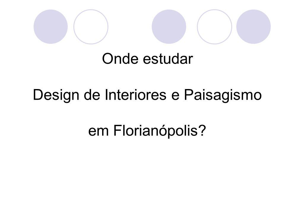 Onde estudar Design de Interiores e Paisagismo em Florianópolis