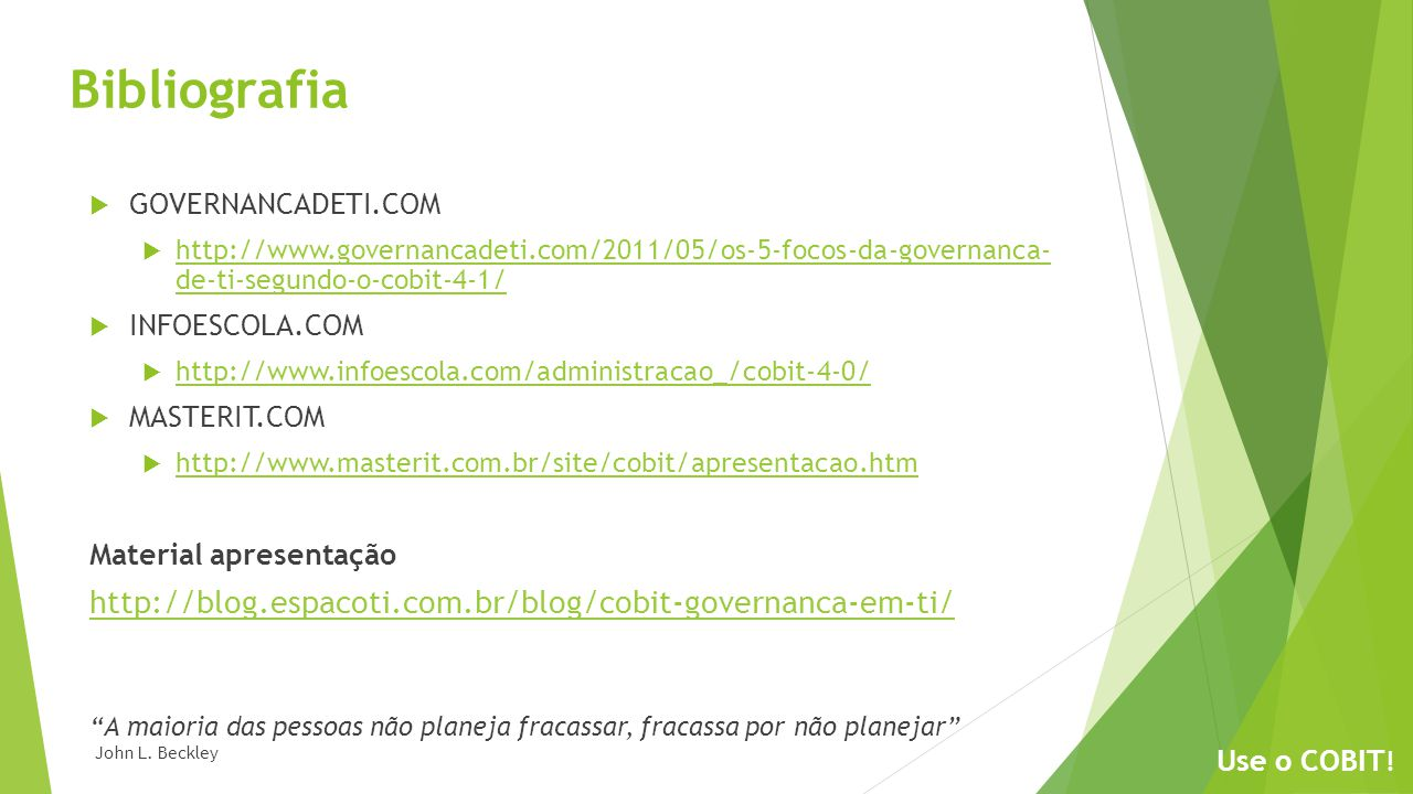 Bibliografia http://blog.espacoti.com.br/blog/cobit-governanca-em-ti/