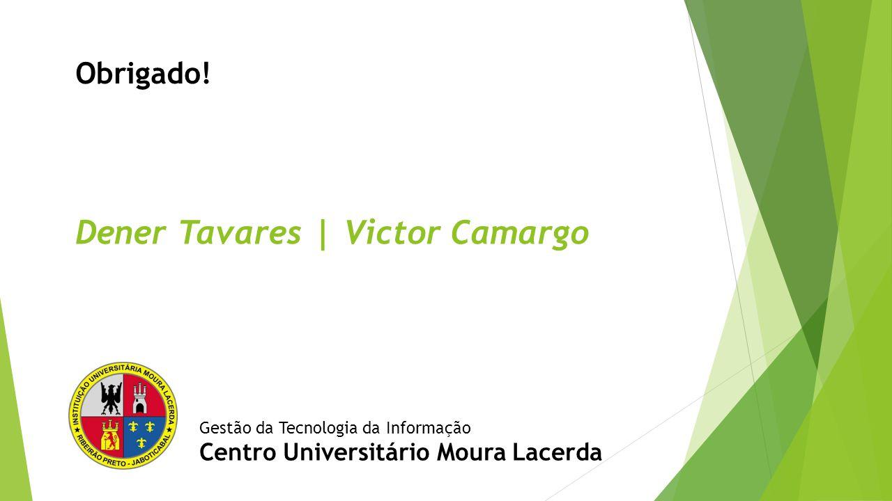 Dener Tavares | Victor Camargo
