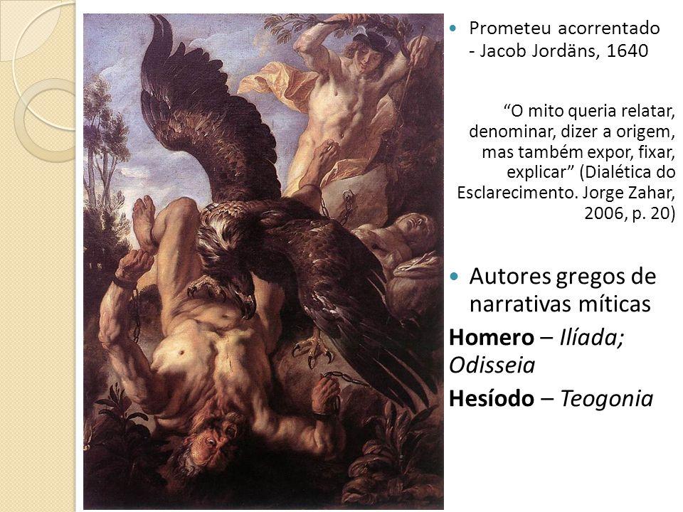 Autores gregos de narrativas míticas Homero – Ilíada; Odisseia