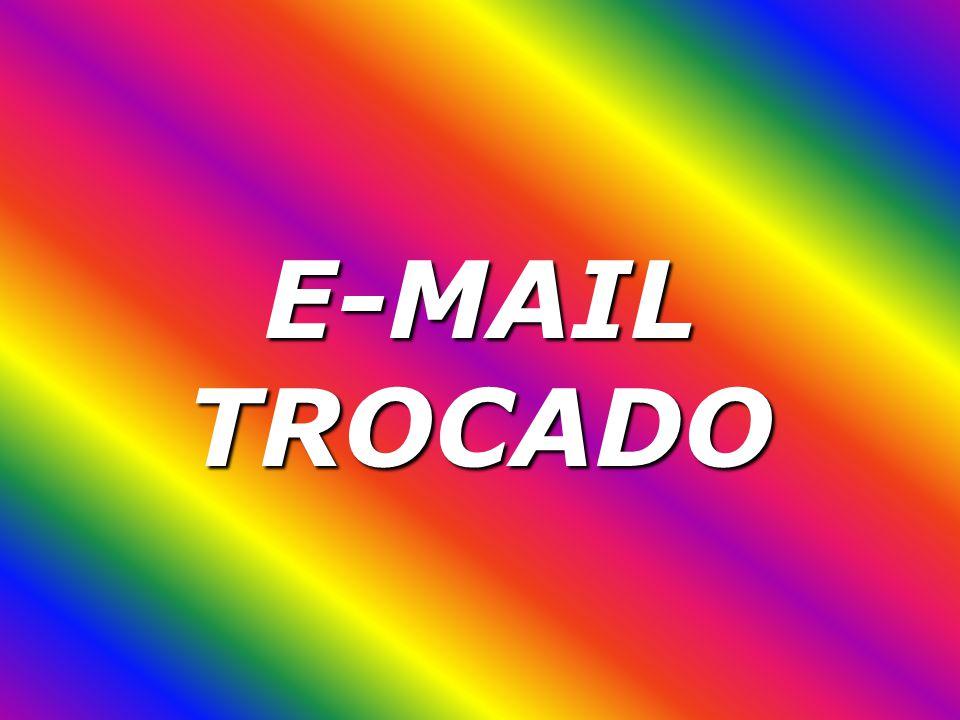 E-MAIL TROCADO