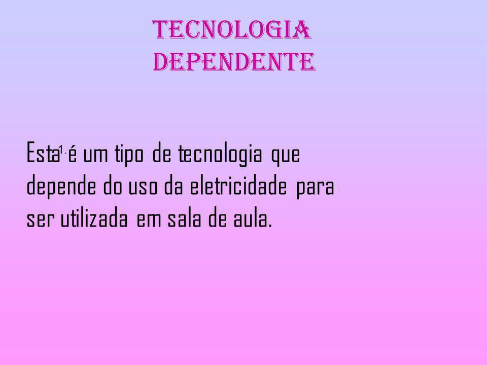 Tecnologia Dependente