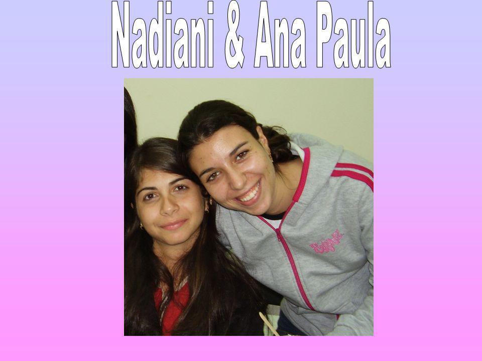 Nadiani & Ana Paula