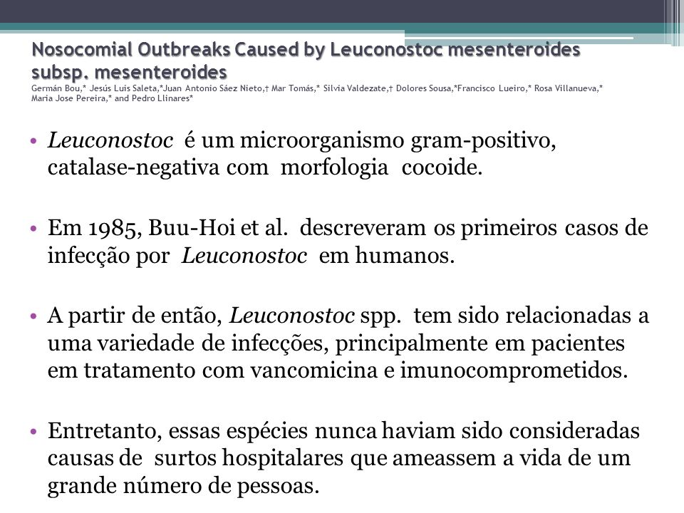 Nosocomial Outbreaks Caused by Leuconostoc mesenteroides subsp