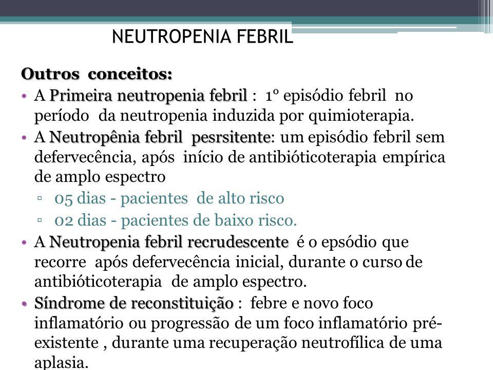 NEUTROPENIA FEBRIL Outros conceitos: