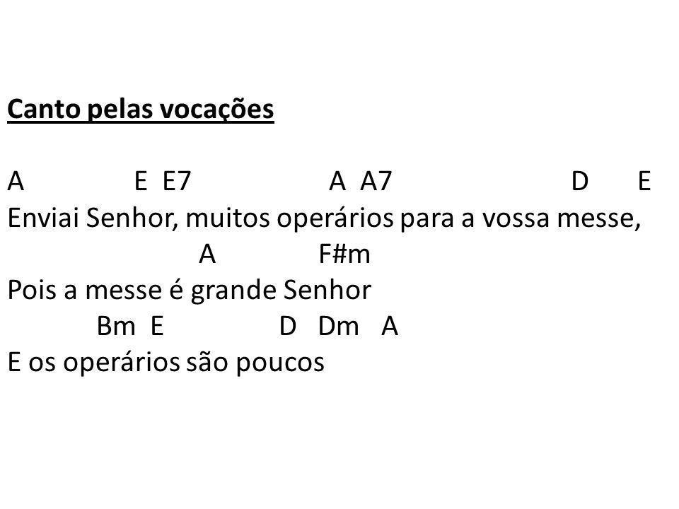 Canto pelas vocações A E E7 A A7 D E.