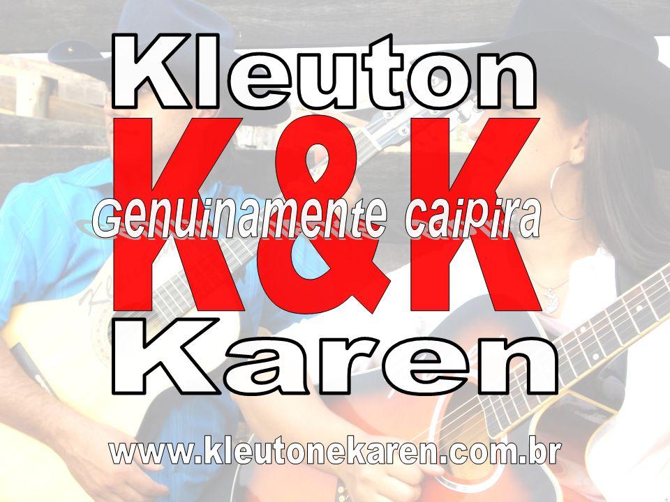 K&K Kleuton Karen Genuinamente caipira www.kleutonekaren.com.br