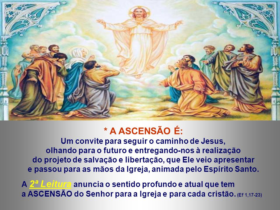 * A ASCENSÃO É: Um convite para seguir o caminho de Jesus,