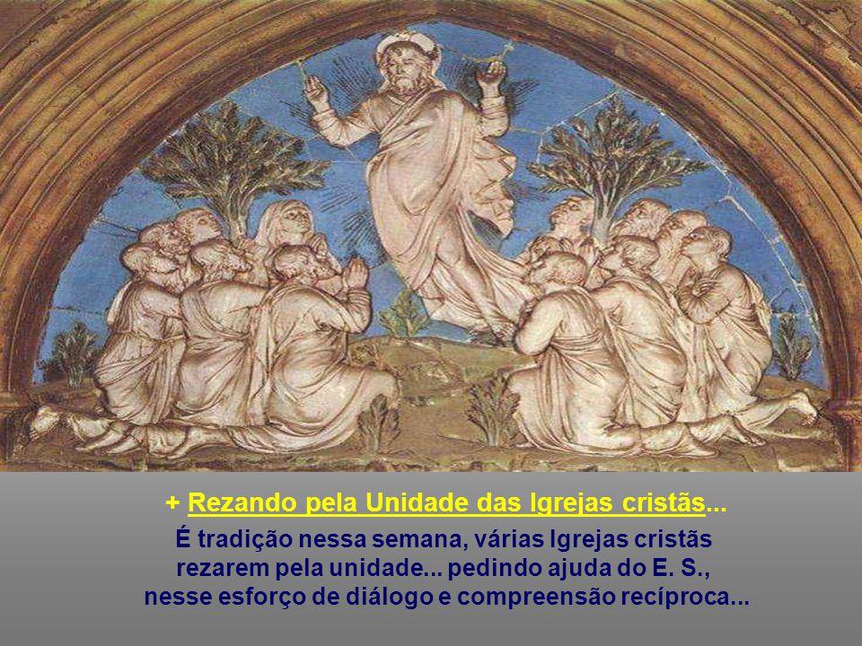 + Rezando pela Unidade das Igrejas cristãs...