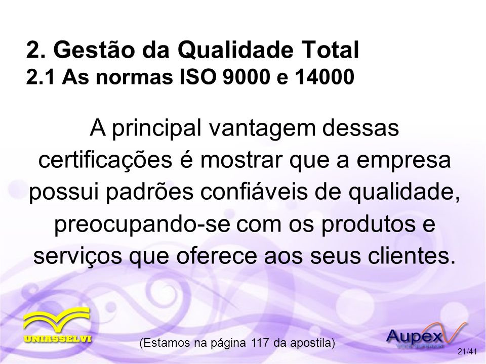2. Gestão da Qualidade Total 2.1 As normas ISO 9000 e 14000
