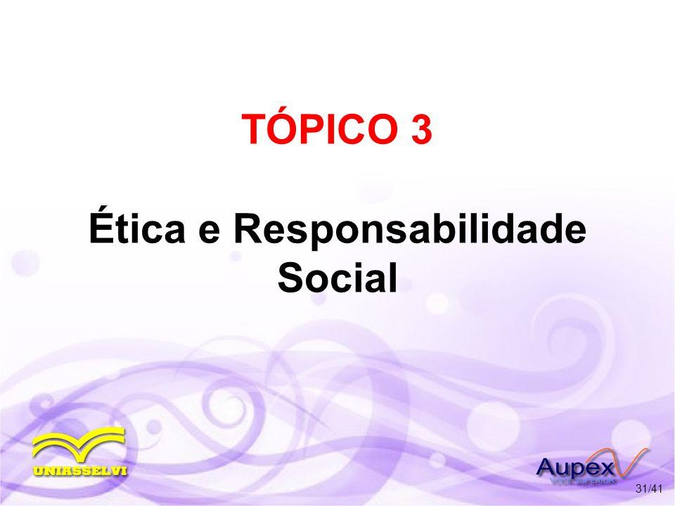 TÓPICO 3 Ética e Responsabilidade Social