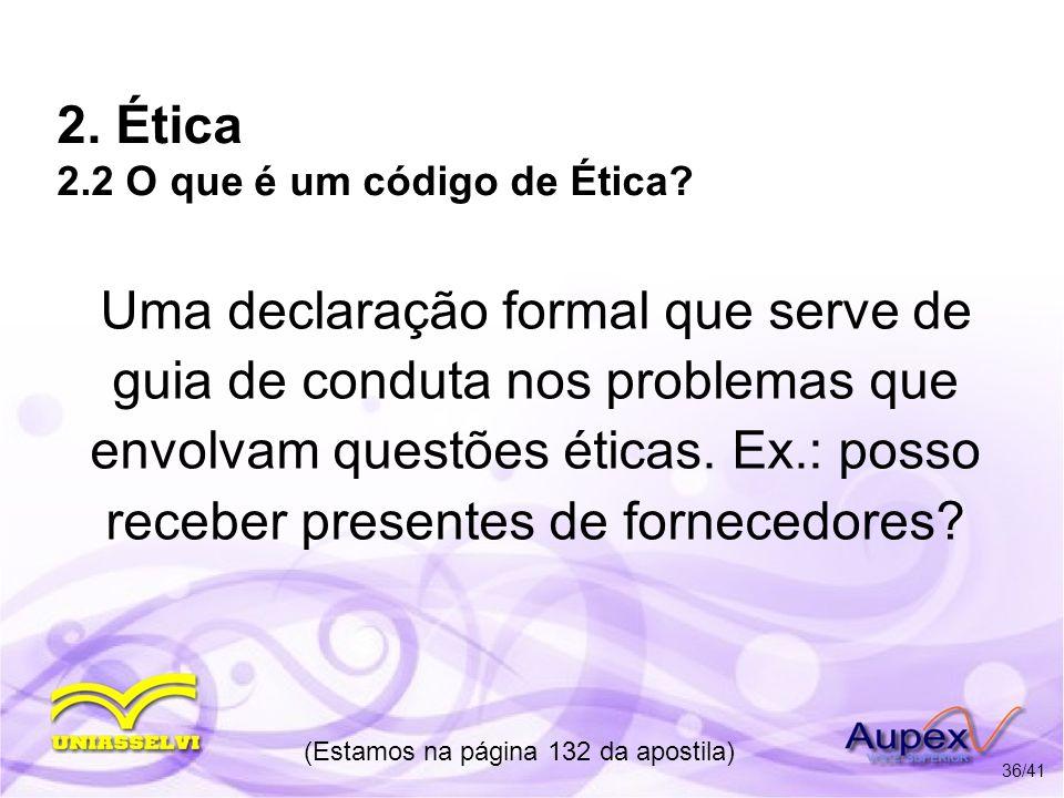 2. Ética 2.2 O que é um código de Ética