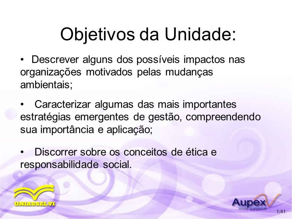 Objetivos da Unidade: Descrever alguns dos possíveis impactos nas organizações motivados pelas mudanças ambientais;