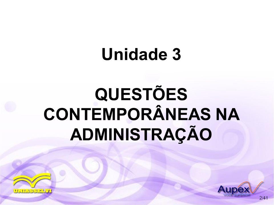 Unidade 3 QUESTÕES CONTEMPORÂNEAS NA ADMINISTRAÇÃO