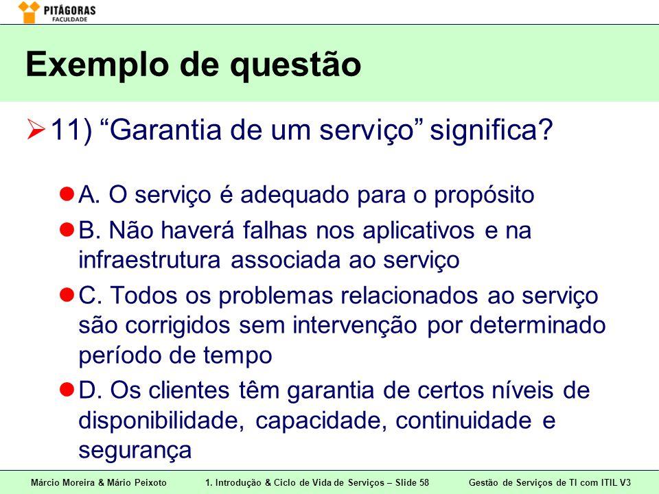 Exemplo de questão 11) Garantia de um serviço significa