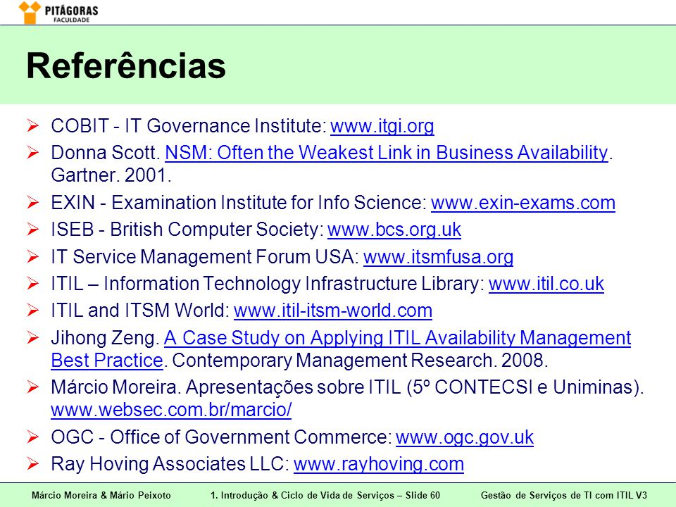 Referências COBIT - IT Governance Institute: www.itgi.org