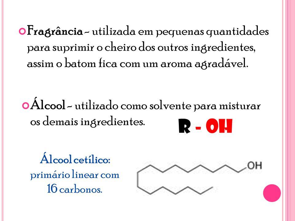 Álcool cetílico: primário linear com 16 carbonos.